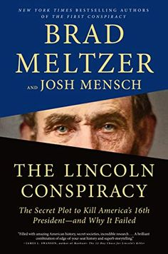 The Hardcover of the The Lincoln Conspiracy: The Secret Plot to Kill America's President--and Why It Failed by Brad Meltzer, Josh Mensch The Secret, Secret Plot, New York Times, New Books, Books To Read, Story Of Abraham, Brad Meltzer, Thriller Books, Note