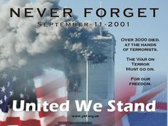 Never Forget United We Stand usa patrotic in memory september 11 sept 11 never forget twin towers Never Forget Quotes, Remember Quotes, We Will Never Forget, We Remember, Always Remember, Remembering September 11th, 11. September, Qoutes, Historia