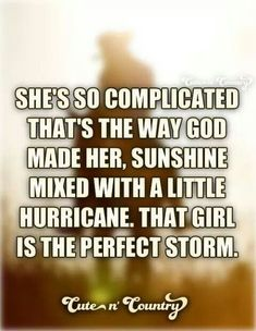 """Brad Paisley~~ Perfect Storm """"She's so complicated that's the way God made her"""" Country Music Quotes, Country Music Lyrics, Country Songs, Country Love Sayings, Funny Country Quotes, Redneck Quotes, Country Videos, Cute N Country, Country Girls"""