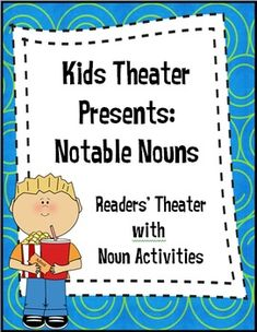 Heres a fun way to help your students understand nouns!  Kid Theater Presents: Nouns includes a humorous readers theater script that will help your kiddos with the concept of nouns and increase their fluency at the same time.The product also includes additional activities that go along with the script.