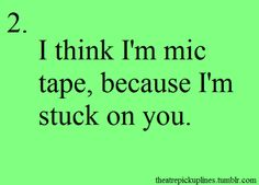 cries at the thought of ripping off mic tape you know unless you're William or Justin and thE THING WONT STAY TF ON Musical Theatre Broadway, Music Theater, Musicals Broadway, Theatre Quotes, Theatre Nerds, Romantic Pick Up Lines, Pick Up Lines Cheesy, Kid Memes, Pickup Lines