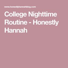 College Nighttime Routine - Honestly Hannah