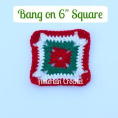 Bang on Six in Square, free crochet pattern by American Crochet