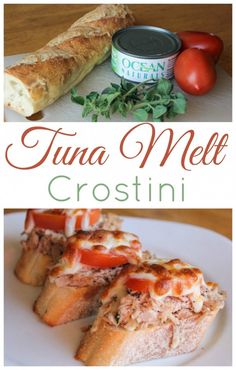 Tuna Melt Crostini for an easy and nutritious appetizer or snack