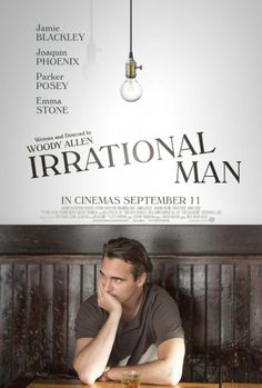 'Irrational Man' (2015) by Woody Allen. A mortality of murder question. Well observed and a nifty little script in my opinion. Familiar Woody Allen territory but not enough to get you raving too much.
