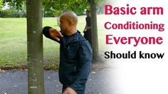 Basic arm conditioning everyone should know - wing chun                                                                                                                                                                                 More