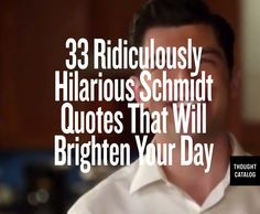 """Can we just take a moment to celebrate me?"" Ugh, I LOVE Schmidt"