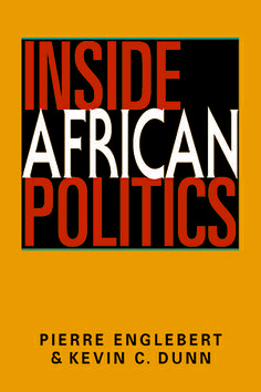 Inside African politics / Pierre Englebert, Kevin C. Dunn. -- Boulder ;  London :  Lynne Rienner Publishers,  2013.
