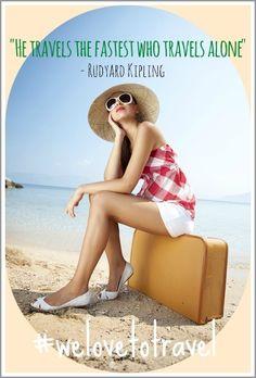 """He Travels The fastest Who Travels Alone"" - Rudyard Kipling #WeLovetoTravel www.facebook.com/2traveltheworld"