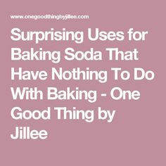 Surprising Uses for Baking Soda That Have Nothing To Do With Baking - One Good Thing by Jillee