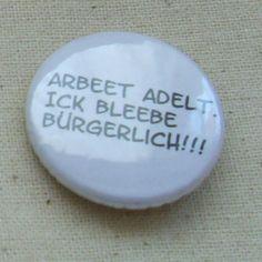 """Button """"Arbeet adelt.."""" weiß von MAD IN BERLIN auf DaWanda.com"""
