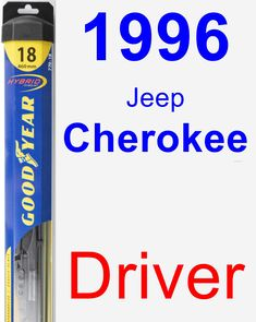 Driver Wiper Blade for 1996 Jeep Cherokee - Hybrid