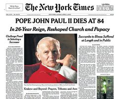 Want a Long Obituary? Be President, Pope or Publisher Newspaper Front Pages, Old Newspaper, Newspaper Frame, Newspaper Article, Front Page News, Juan Pablo Ii, Historia Universal, Newspaper Headlines, Pope John Paul Ii