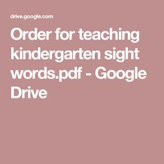 Order for teaching kindergarten sight words.pdf - Google Drive