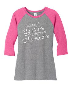 Another great find on #zulily! Fuchsia & Gray Frost 'Chance of Hurricane' Raglan Tee #zulilyfinds