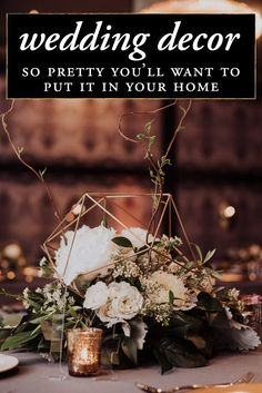 Overwhelmed by the options when it comes to choosing your wedding decor? We've rounded up a selection of pieces so pretty you'll want them in your home!