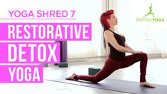 Restorative Detox Yoga - Day 7 - 14 Day Yoga Shred Challenge