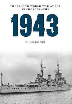 1943 the Second World War at Sea in Photographs, The Second World War at Sea in
