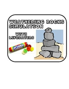 Students use lifesavers to simulate weathering to rocks that occurs in different streams. FUN!   Uses the scienticif method!  Get this product FREE with my WEATHERING BUNDLE!  Weathering Experiments Stations, Definition Matching and Candy Simulation: http://www.teacherspayteachers.com/Product/Weathering-Experiments-Stations-Definition-Matching-and-Candy-Simulation-928074  More GREAT Earth Science/ Rock activities and experiments! *Weathering & Erosion definitions (cause & effect) w/ ...