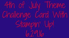 4th of July Theme Challenge Card With Stampin' Up!