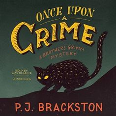 Once Upon a Crime: The Brothers Grimm Mysteries, Book 2