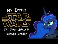 My Little Star Wars: The Force Awakens Official Trailer - YouTube