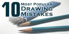 10 Most Popular Drawing Mistakes • Stop trying to learn how to draw the hard way!