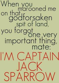 Pirates of the Caribbean quote - I'm Captain Jack Sparrow, mate Johnny Depp, John Wick, Pirate Life, To Infinity And Beyond, Pirates Of The Caribbean, Disney Love, Movie Quotes, Good Movies, I Movie