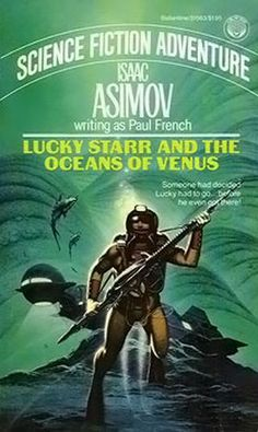 Isaac Asimov - Lucky Starr And The Oceans Of Venus (1984 edition) | orig publication 1954