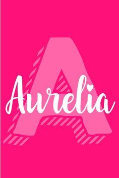 Aurelia I A Baby Names for Girls I Nameille.com