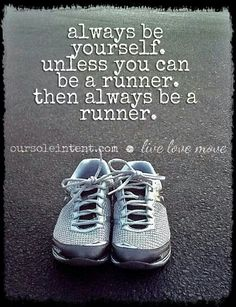 Always be a runner!!