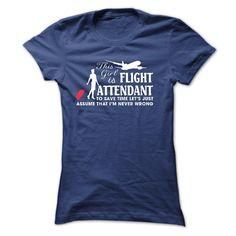 This girl is a FLIGHT ATTENDANT - T-Shirt, Hoodie, Sweatshirt