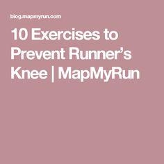 10 Exercises to Prevent Runner's Knee   MapMyRun