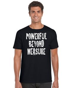 Powerful Beyond Measure Tee - BLACK