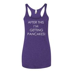 Womens Activewear, Running Shirts. After This I'm Getting Pancakes Inspirational Tank. Visit FreckledFit.net to purchase