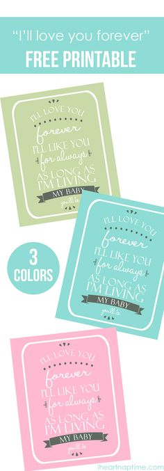 """I'll love you forever"" free printable in 3 different colors! Frame it for the perfect baby shower gift!"