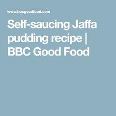 Self-saucing Jaffa pudding recipe | BBC Good Food