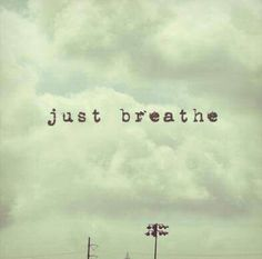 All we can do is keep breathing.