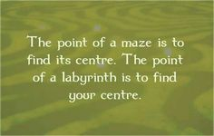 The difference between a maze and a labyrinth. p'd by p'r maggirimel/labyrinth pin board. Thanks to Maggi Barge Rimel. Labyrinth Quotes, Labyrinth Walk, Walking Meditation, Meditation Garden, Labrynth, Guerrilla, Barndominium, Sacred Geometry, Maze