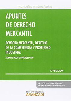 Apuntes de derecho mercantil : derecho mercantil, derecho de la competencia y propiedad industrial / Alberto Bercovitz Rodríguez-Cano. Thomson Reuters, 2016