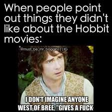 Or anyone East of Bree, for that sake! ———>I love the movies ahaha, I know they're very different then the books but in the book none of them are shippy material, or little gay dwarves and Hobbits for that matter