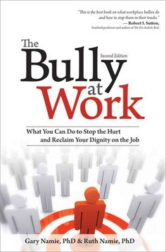 The NOOK Book (eBook) of the The Bully at Work: What You Can Do to Stop the Hurt and Reclaim Your Dignity on the Job by Sourcebooks, Ruth Namie Stop Bullying, Anti Bullying, Bully Boss, Hostile Work Environment, Workplace Bullying, Business Journal, Work Quotes, Writing Quotes, What You Can Do
