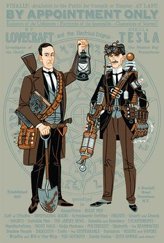 By Appoinment Only by Dr. Monster, via Flickr  (H.P.Lovecraft & Nikolai Tesla, paranormal investigators) :D