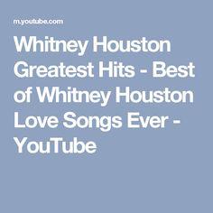 Whitney Houston Greatest Hits - Best of Whitney Houston Love Songs Ever - YouTube