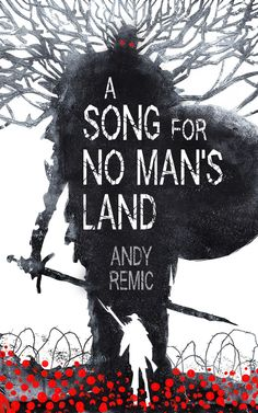 I love this cover for the newly-released A Song for No Man's Land. The first in a series of dark fantasy novellas by Andy Remic is set in the trenches of World War I. Fantasy Book Covers, Best Book Covers, Beautiful Book Covers, Book Cover Art, Book Cover Design, Book Art, Buch Design, Design Design, No Mans Land