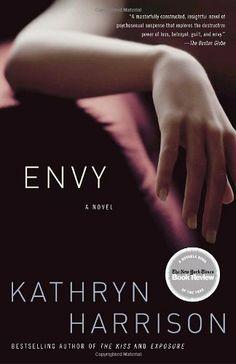 Envy: A Novel by Kathryn Harrison