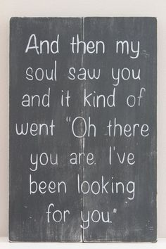 When my soul saw you