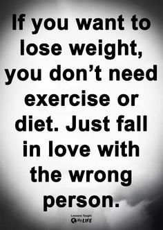 Wrong Person, Want To Lose Weight, Falling In Love, Exercise, Teaching, Math, Life, Inspiration, Ejercicio