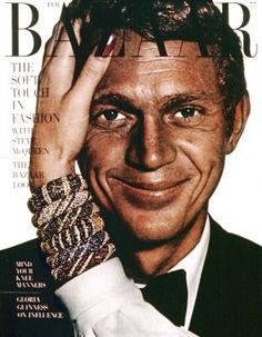 #Steve McQueen .   I love the fact he was on the cover of a fashion mag before it was hip.   PattyOnSite