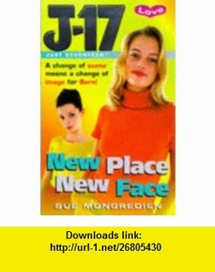 New Place New Face (Just Seventeen) (9780099263197) Sue Mongredien , ISBN-10: 009926319X  , ISBN-13: 978-0099263197 ,  , tutorials , pdf , ebook , torrent , downloads , rapidshare , filesonic , hotfile , megaupload , fileserve